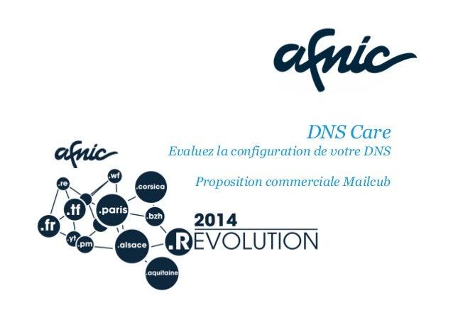 DNS Care Evaluez la configuration de votre DNS Proposition commerciale Mailcub