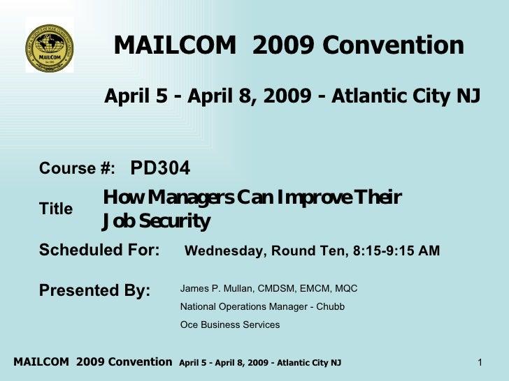MAILCOM  2009 Convention  April 5 - April 8, 2009 - Atlantic City NJ How Managers Can Improve Their  Job Security  Course ...