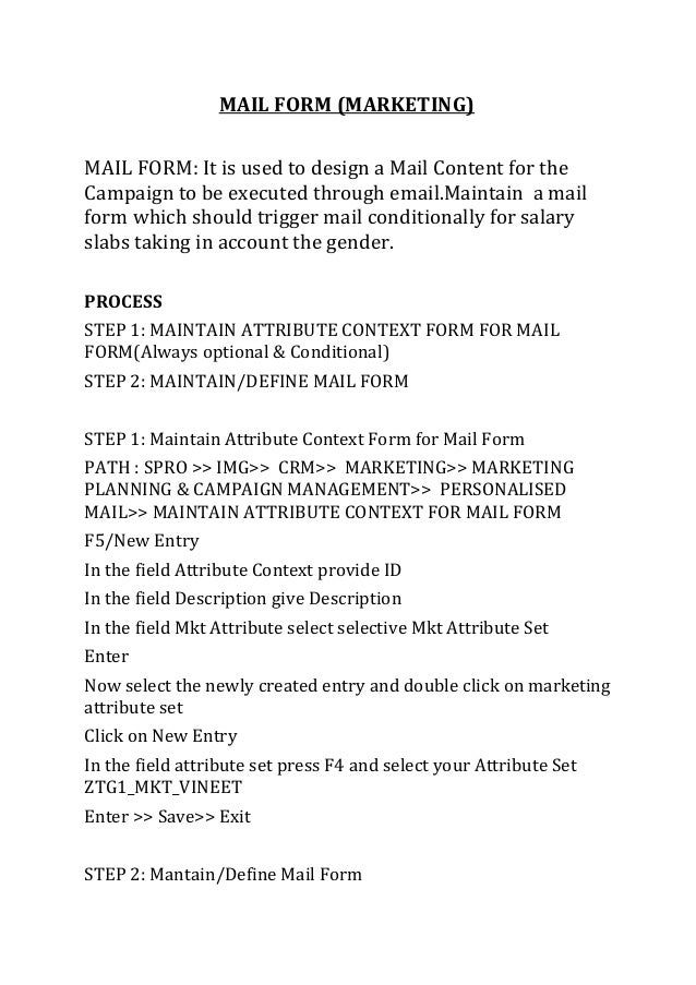 MAIL FORM (MARKETING)MAIL FORM: It is used to design a Mail Content for theCampaign to be executed through email.Maintain ...