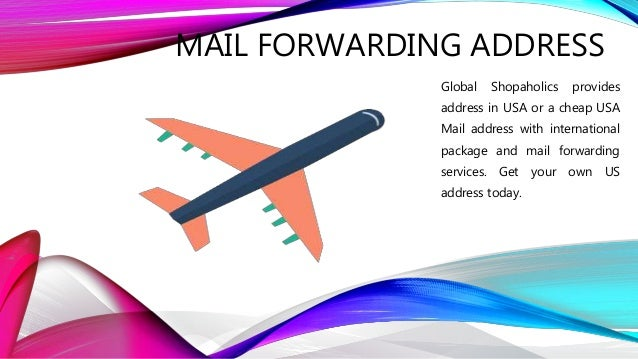 MAIL FORWARDING ADDRESS Global Shopaholics provides address in USA or a  cheap USA Mail address with ...