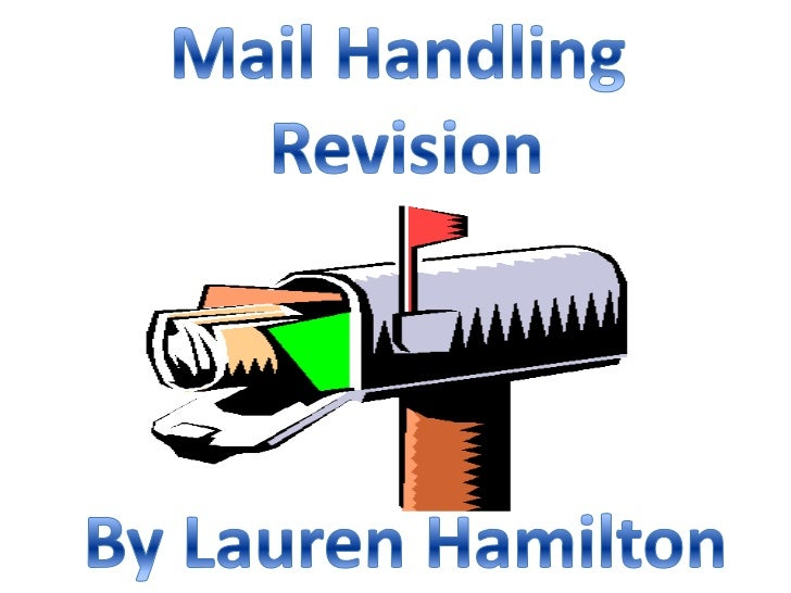 • Mail which comes into the business• It can be received through the post, facsimileor by email. • Pre-sort envelopes in c...