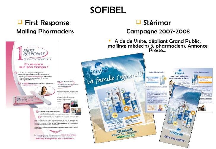 SOFIBEL <ul><li>First Response </li></ul><ul><li>Mailing Pharmaciens </li></ul><ul><li>Stérimar  </li></ul><ul><li>Campagn...