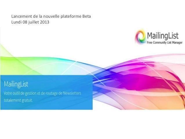 Lancement de la nouvelle plateforme Beta Lundi 08 juillet 2013