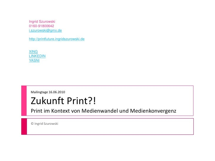Mailingtage 16.06.2010 Zukunft Print?! Print im Kontext von Medienwandel und Medienkonvergenz<br />© Ingrid Szurowski <br ...