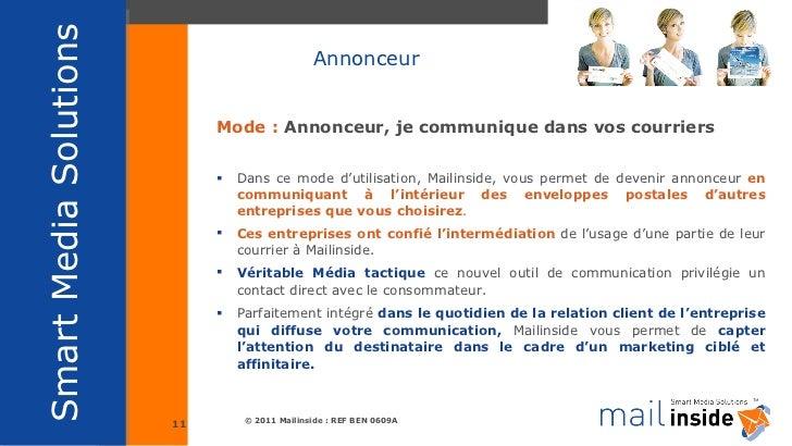 <ul><li>Mode :   Annonceur, je communique dans vos courriers </li></ul><ul><li>Dans ce mode d'utilisation, Mailinside, vou...