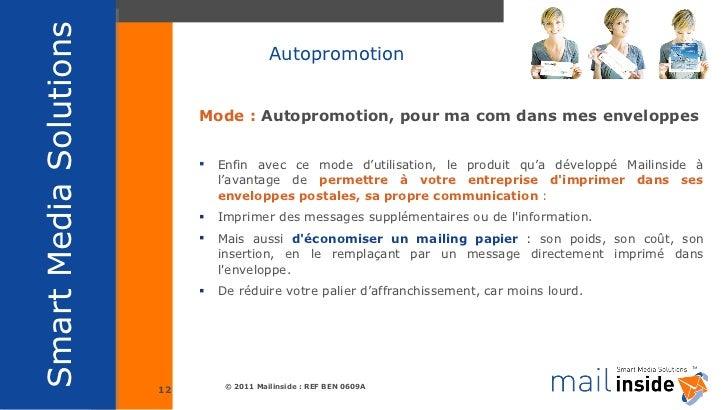 <ul><li>Mode :  Autopromotion, pour ma com dans mes enveloppes </li></ul><ul><li>Enfin avec ce mode d'utilisation, le prod...