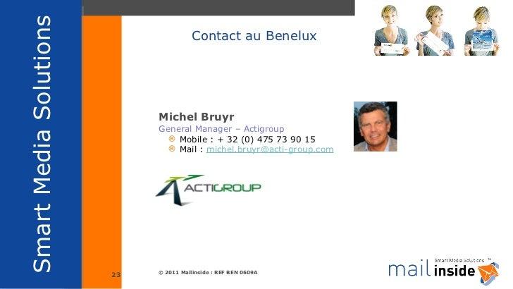 <ul><li>Michel Bruyr </li></ul><ul><li>General Manager – Actigroup </li></ul><ul><ul><li>Mobile : + 32 (0) 475 73 90 15 </...