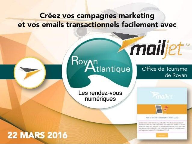 Office de Tourisme de Royan Créez vos campagnes marketing et vos emails transactionnels facilement avec