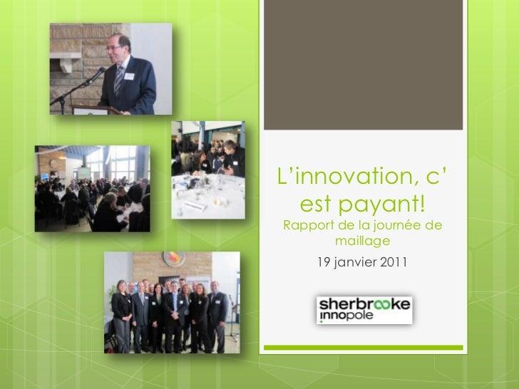 L'innovation, c'est payant!Rapport de la journée de maillage<br />19 janvier 2011<br />