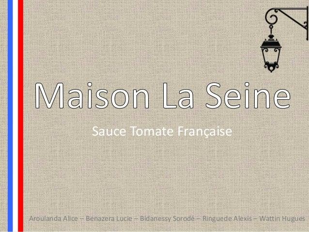 Sauce Tomate Française Aroulanda Alice – Benazera Lucie – Bidanessy Sorodé – Ringuede Alexis – Wattin Hugues