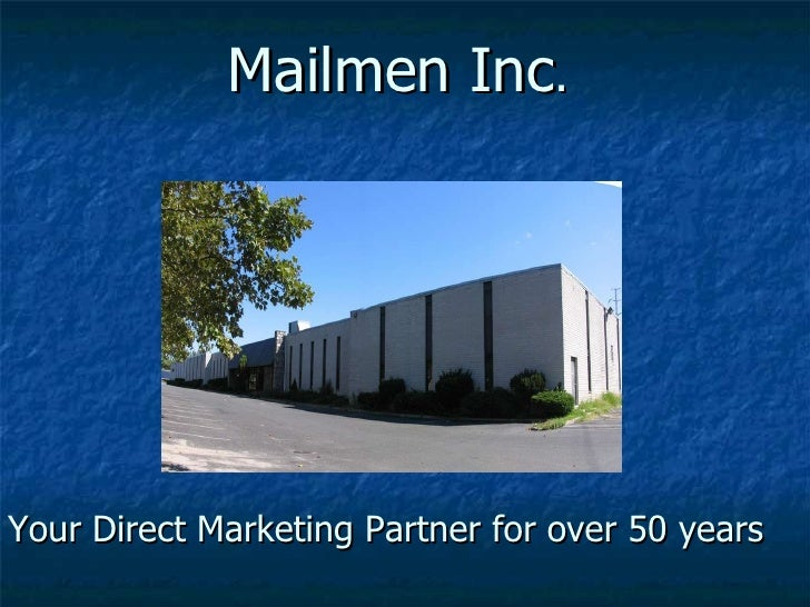 Mailmen Inc .  Your Direct Marketing Partner for over 50 years