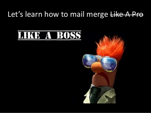 Let's learn how to mail merge Like A Pro