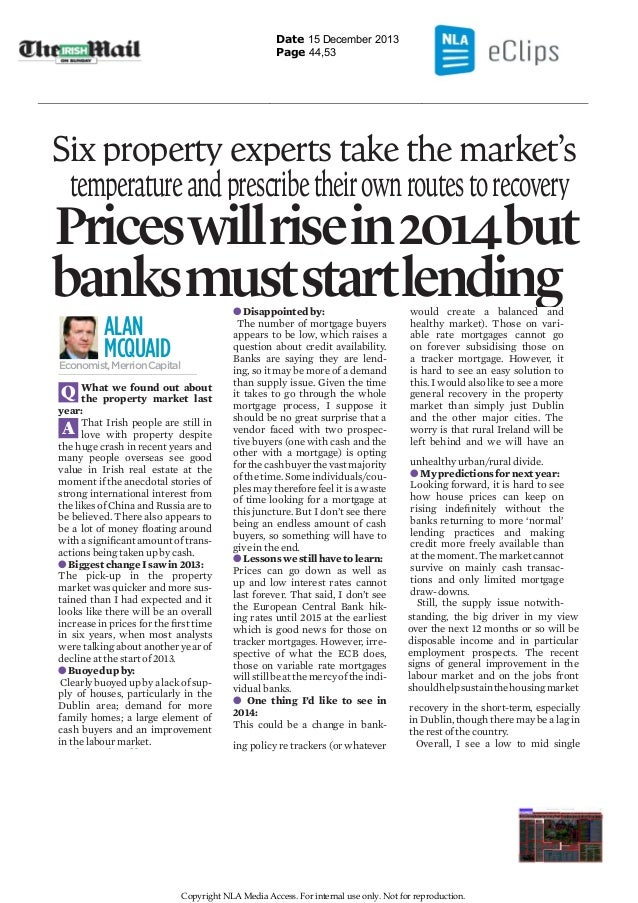 Date 15 December 2013 Page 44,53  Six property experts take the market's temperature and prescribe their own routes to rec...