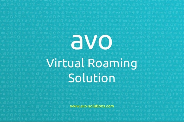 avo Virtual Roaming Solution www.avo-solutions.com