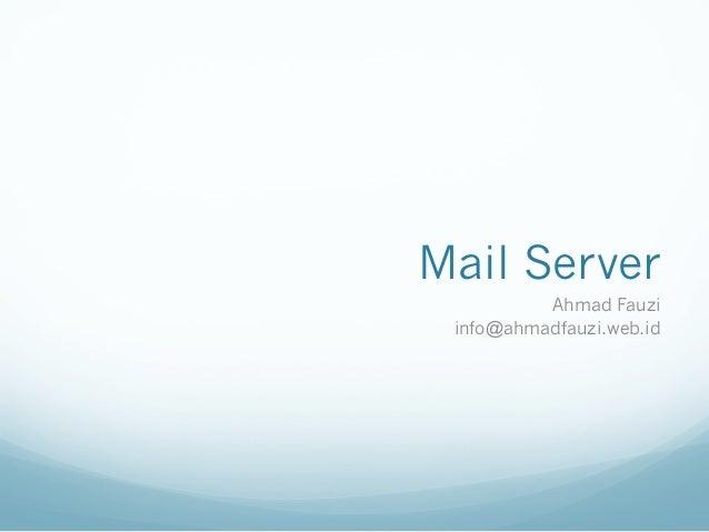 Mail Server          Ahmad Fauzi info@ahmadfauzi.web.id