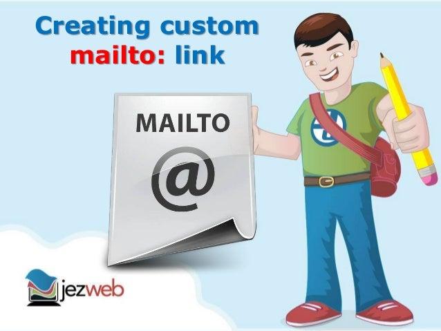 Creating custom mailto: link
