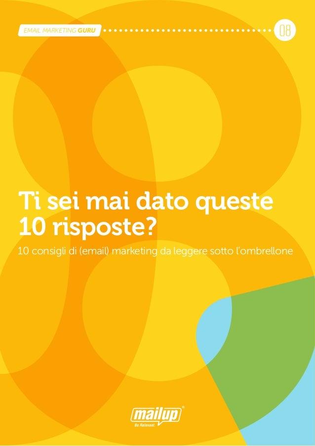 Ti sei mai dato queste 10 risposte? 10 consigli di (email) marketing da leggere sotto l'ombrellone 08EMAIL MARKETING GURU