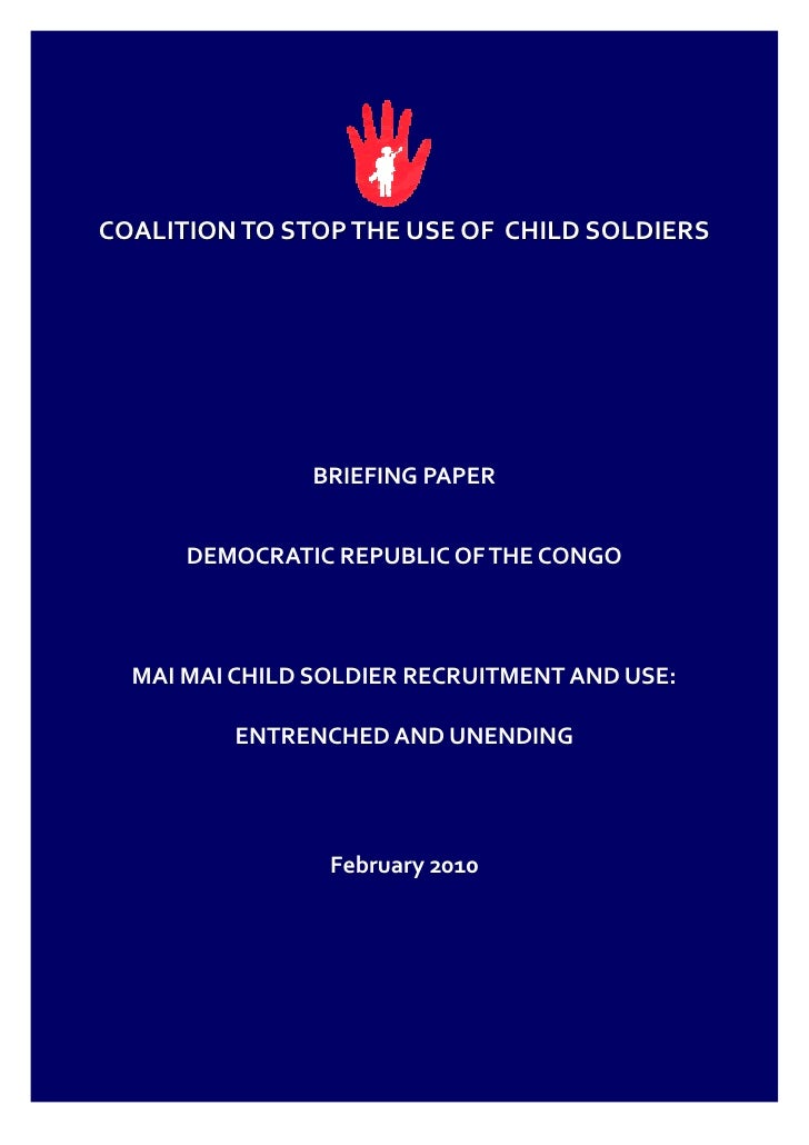 COALITION TO STOP THE USE OF CHILD SOLDIERS                    BRIEFING PAPER         DEMOCRATIC REPUBLIC OF THE CONGO    ...