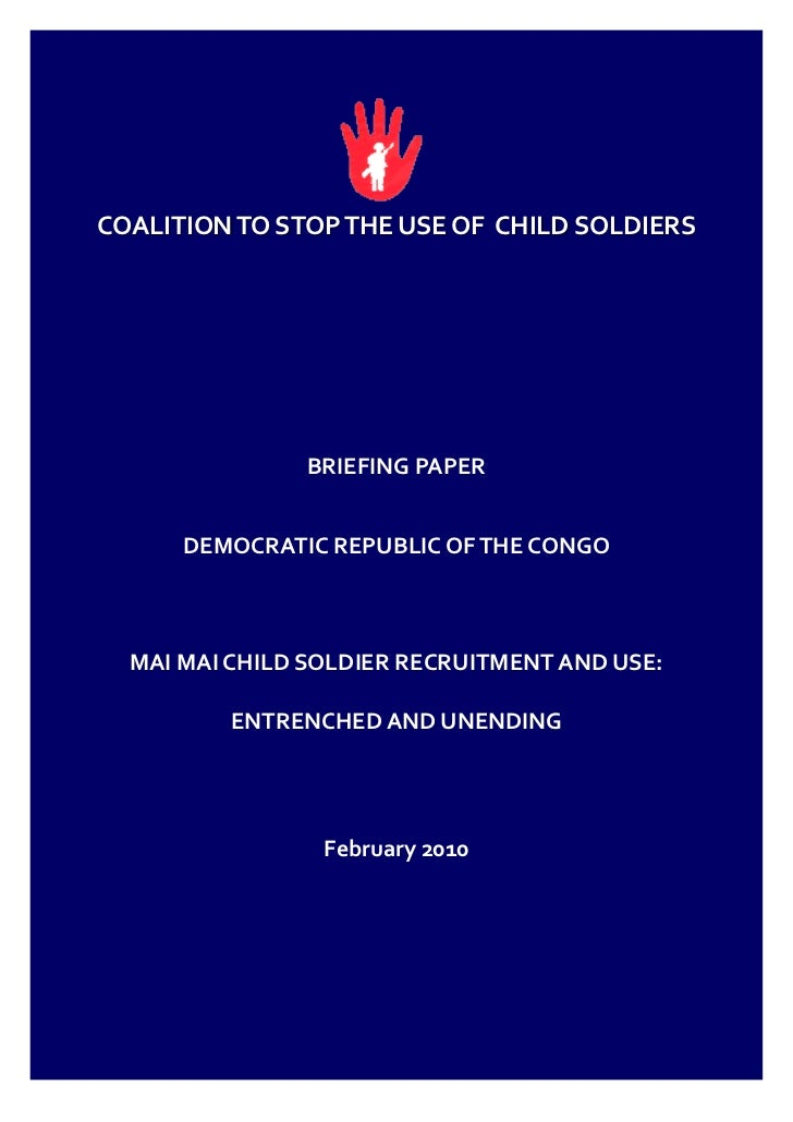 COALITION TO STOP THE USE OF CHILD SOLDIERS               BRIEFING PAPER      DEMOCRATIC REPUBLIC OF THE CONGO  MAI MAI CH...