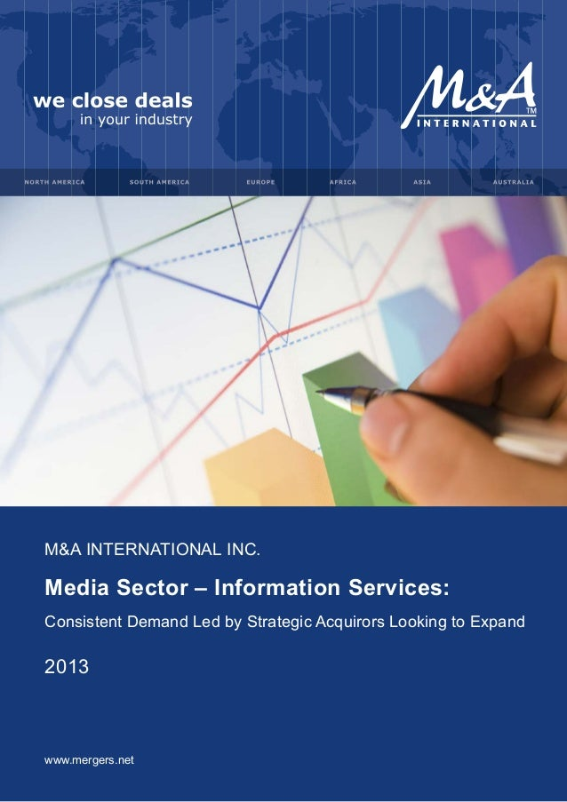 M&A INTERNATIONAL INC.  Media Sector – Information Services: Consistent Demand Led by Strategic Acquirors Looking to Expan...