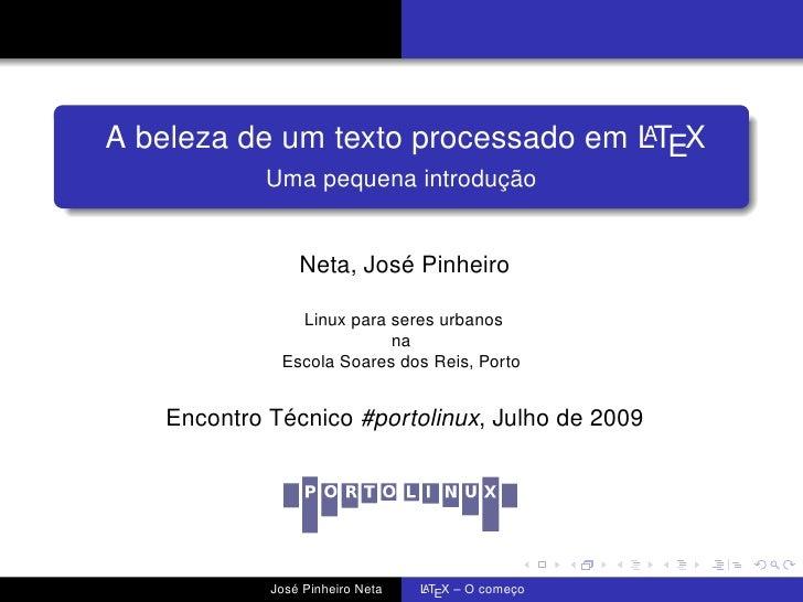 A A beleza de um texto processado em LTEX             Uma pequena introdução                   Neta, José Pinheiro        ...
