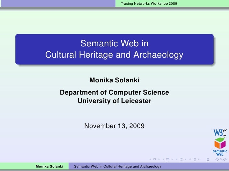 Tracing Networks Workshop 2009                  Semantic Web in     Cultural Heritage and Archaeology                     ...