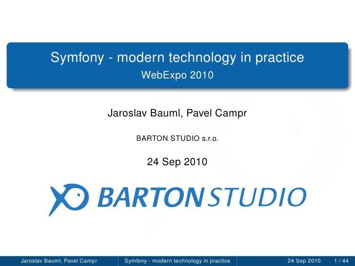 Symfony - modern technology in practice                                        WebExpo 2010                               ...
