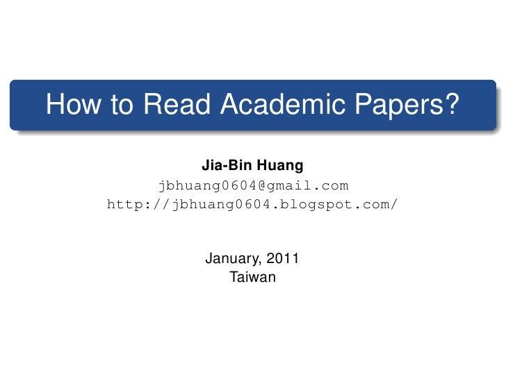 How to Read Academic Papers?               Jia-Bin Huang          jbhuang0604@gmail.com     http://jbhuang0604.blogspot.co...