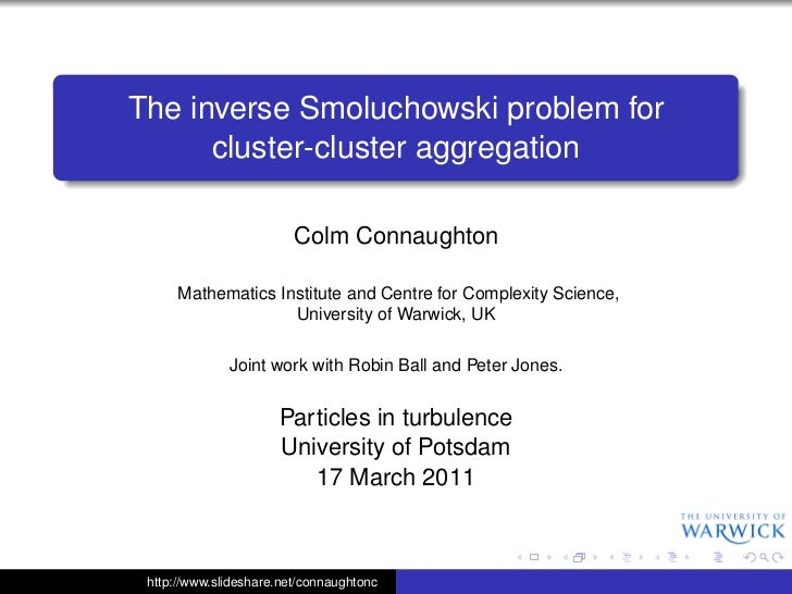 The inverse Smoluchowski problem for      cluster-cluster aggregation                         Colm Connaughton      Mathem...