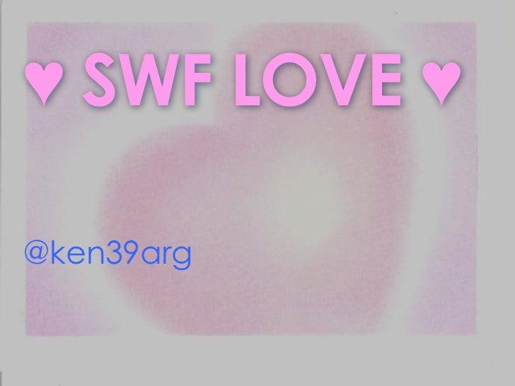 ♥ SWF LOVE ♥<br />@ken39arg<br />