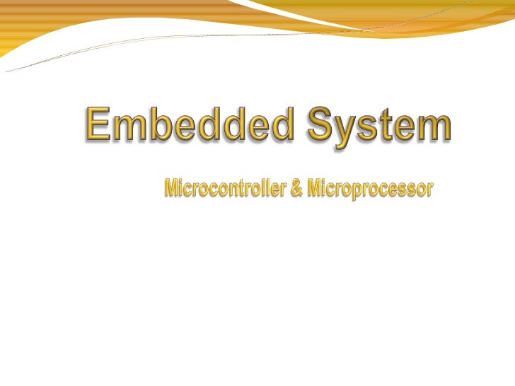 Introduction to Embedded System The embedded system is a combination of computer hardware,         software additional el...