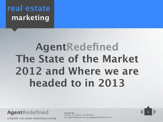 real estate   marketing         AgentRedefined      The State of the Market      2012 and Where we are        headed to in ...