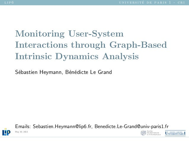 l i p 6 u n i v e r s i t ´e d e p a r i s 1 - c r i Monitoring User-System Interactions through Graph-Based Intrinsic Dyn...