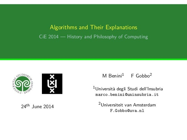 Algorithms and Their Explanations CiE 2014 — History and Philosophy of Computing 24th June 2014 M Benini1 F Gobbo2 1Univer...