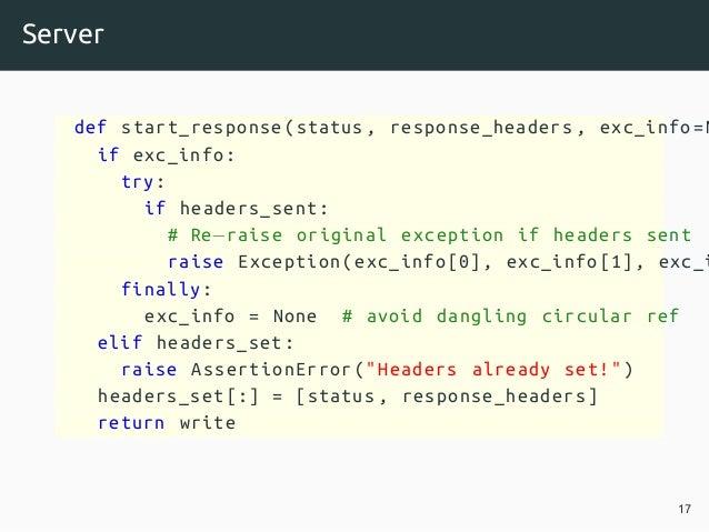 Server def start_response(status , response_headers , exc_info=N if exc_info: try: if headers_sent: # Re−raise original ex...