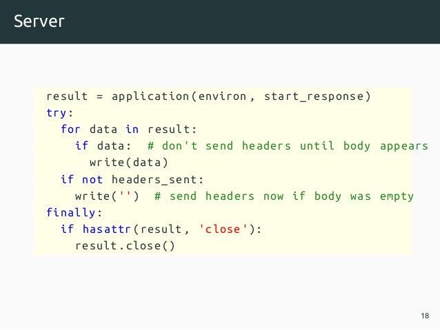 Server result = application(environ , start_response) try: for data in result: if data: # don't send headers until body ap...
