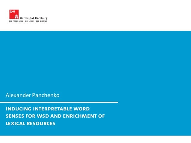 Alexander Panchenko Inducing Interpretable Word Senses for WSD and Enrichment of Lexical Resources