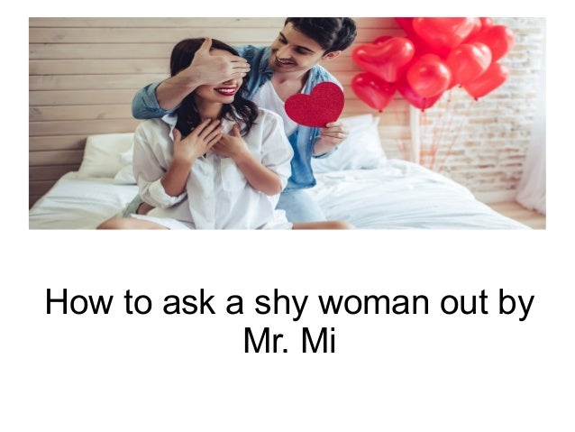 to shy to ask a girl out