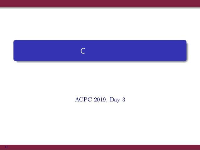 C 問題 解説 原案,解説:えびちゃん ACPC 2019, Day 3 C 問題 解説 原案,解説:えびちゃん