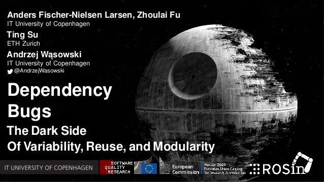 Anders Fischer-Nielsen Larsen, Zhoulai Fu IT University of Copenhagen Ting Su ETH Zurich Andrzej W ˛asowski IT University ...