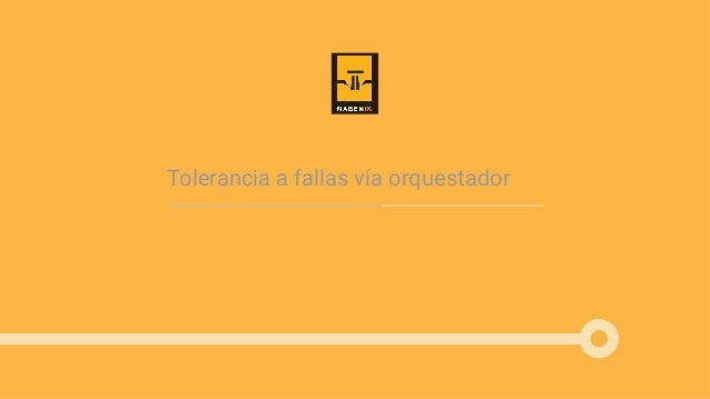 Tolerancia a fallas vía orquestador