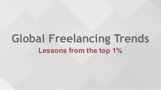 Global Freelancing Trends Lessons from the top 1%
