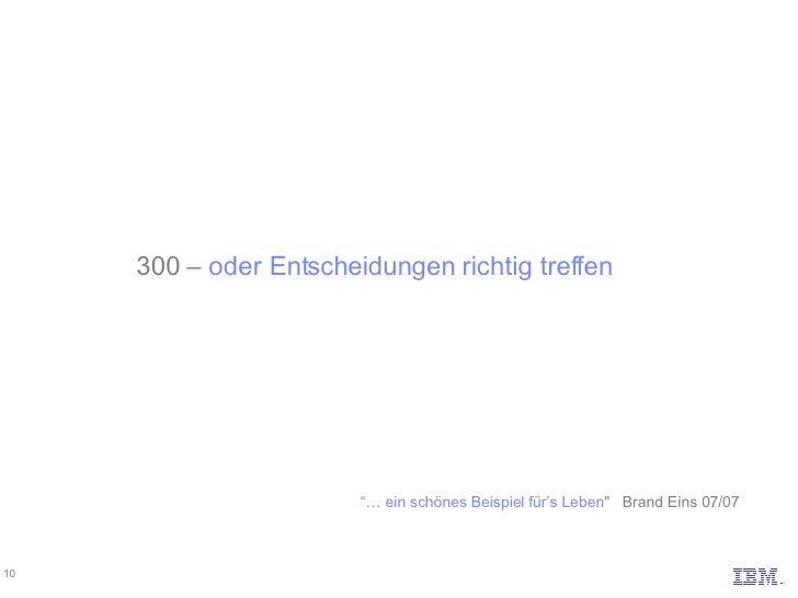 """300  – oder Entscheidungen richtig treffen """"…  ein schönes Beispiel für's Leben""""   Brand Eins 07/07"""