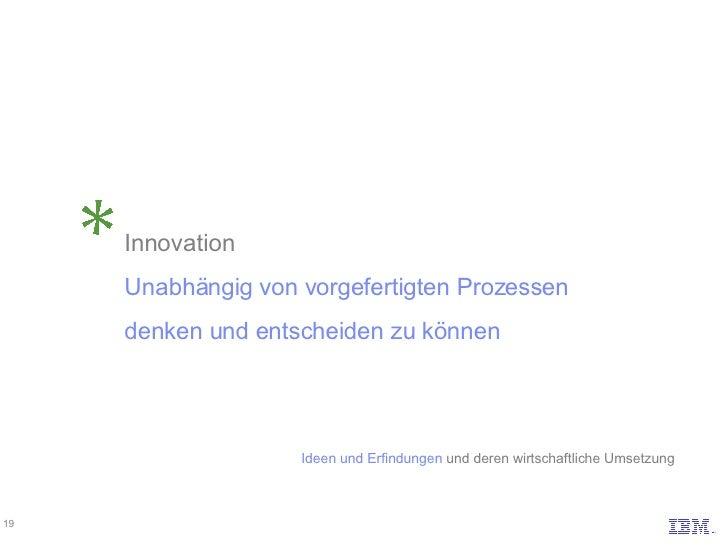 Innovation Unabhängig von vorgefertigten Prozessen denken und entscheiden zu können Ideen und Erfindungen und deren wirts...