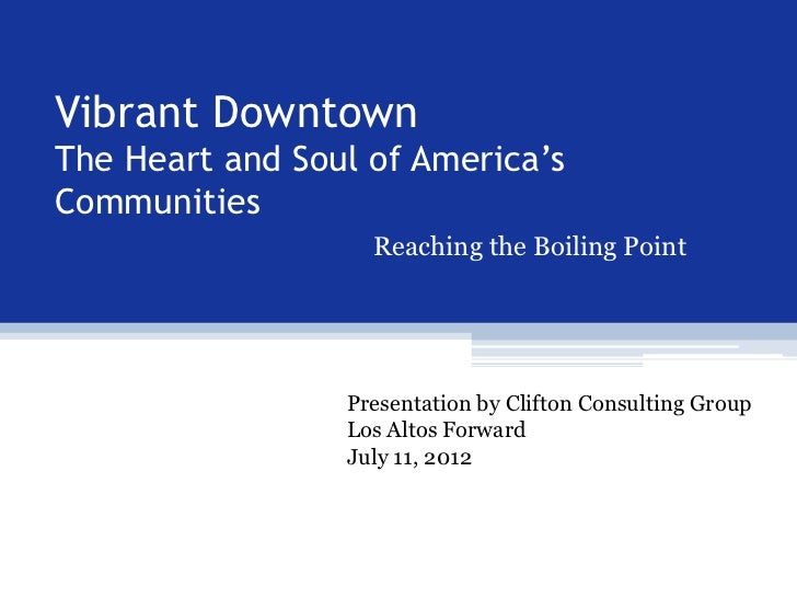 Vibrant DowntownThe Heart and Soul of America'sCommunities                   Reaching the Boiling Point                 Pr...