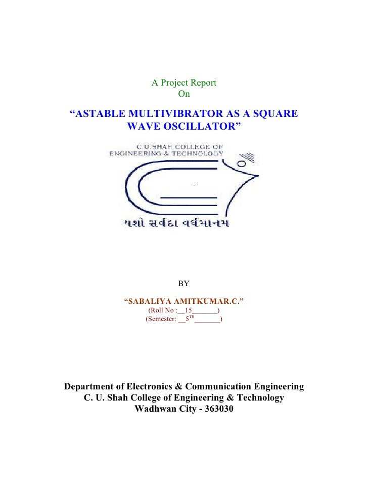 """A Project Report                         On """"ASTABLE MULTIVIBRATOR AS A SQUARE          WAVE OSCILLATOR""""                  ..."""