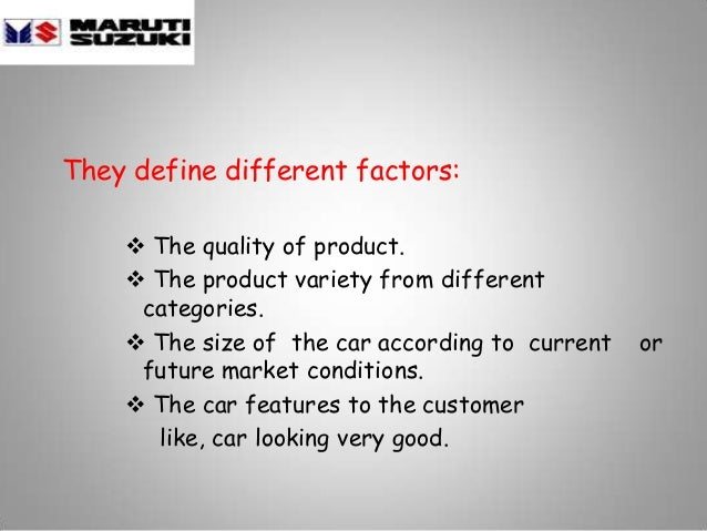 They define different factors:  The quality of product.  The product variety from different categories.  The size of th...
