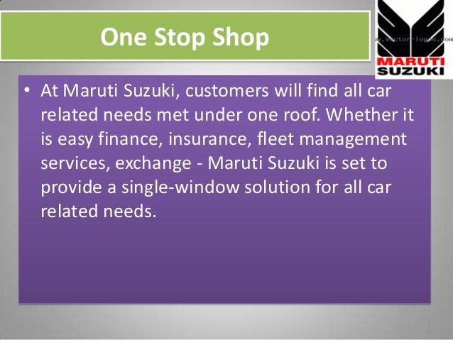 One Stop Shop • At Maruti Suzuki, customers will find all car related needs met under one roof. Whether it is easy finance...