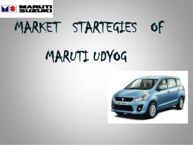 MARKET STARTEGIES OF MARUTI UDYOG