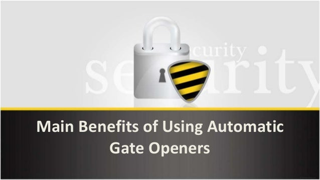 Main Benefits of Using Automatic Gate Openers